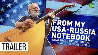 Download From My USA-Russia Notebook: What Ordinary Americans Really Think of Russia (Trailer) Premiere 2/11 Video
