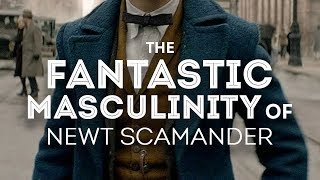 Download The Fantastic Masculinity of Newt Scamander Video