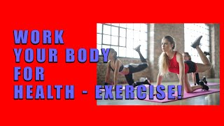 Download Work Your Body For Health - Exercise! Video
