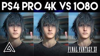 Download Final Fantasy XV PS4 Pro 4k vs 1080p Gameplay Video