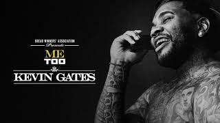 Download Kevin Gates - Me Too Video