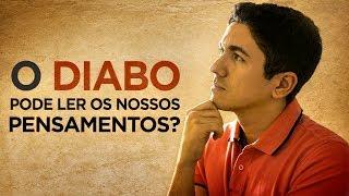 Download O DIABO PODE LER NOSSOS PENSAMENTOS? - Pastor Antonio Junior Video
