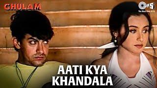 Download Aati Kya Khandala - Ghulam | Aamir Khan & Rani Mukherjee | Aamir Khan & Alka Yagnik Video