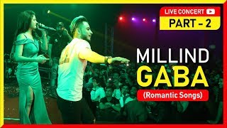 Download Millind Gaba || Live Performance || Part 2 || Romantic songs Video