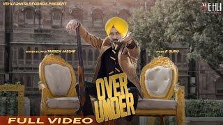 Download Over Under (Full Video) | Tarsem Jassar | Latest Punjabi Songs 2016 | Vehli Janta Records Video