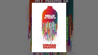 Download Hello my name is: German Graffiti Video
