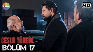 Download Cesur Yürek 17.Bölüm ᴴᴰ Video