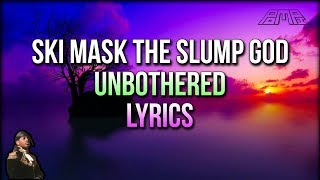 Download Ski Mask The Slump God - Unbothered (Lyrics) - STOKELEY ALBUM Video