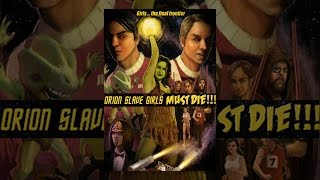 Download Orion Slave Girls Must Die Video