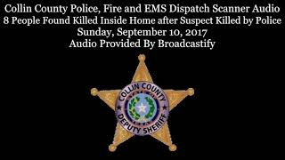 Download Collin County Police Dispatch Scanner Audio 8 People Found Killed Inside Suspect Killed by Police Video