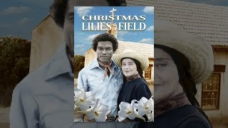 Download Christmas Lilies of the Field Video