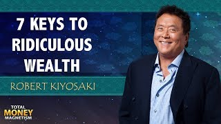 Download Robert Kiyosaki's 7 Keys To Ridiculous Wealth Video
