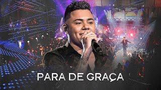 Download Felipe Araújo - Para de Graça - #PorInteiro Video