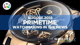 Download PRIMETIME - Watchmaking in the News - Summer 2018 Video