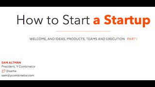 Download Lecture 1 - How to Start a Startup (Sam Altman, Dustin Moskovitz) Video