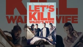 Download Let's Kill Wards Wife Video