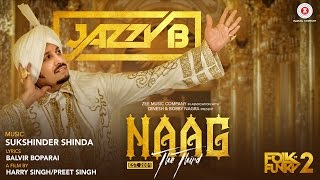 Download Naag The Third - Official Music Video | Jazzy B | Sukshinder Shinda | Naag 3 Video