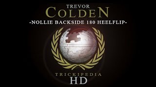 Download Trevor Colden: Trickipedia - Nollie Bs 180 Heelflip Video