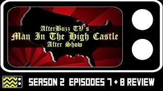 Download The Man In The High Castle Season 2 Episodes 7 & 8 Review & After Show | AfterBuzz TV Video