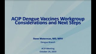 Download October 2019 ACIP Meeting - Unfinished Business & Dengue Vaccine Video