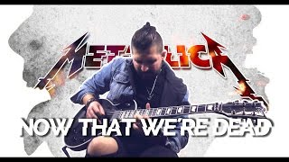 Download Now That We're Dead - Metallica - guitar cover by Mark Balage Video