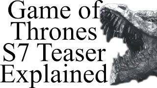 Download Game of Thrones Season 7 Teaser Explained Video