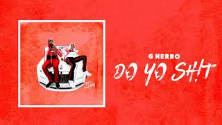 Download G Herbo - Do Your Sh!t Video