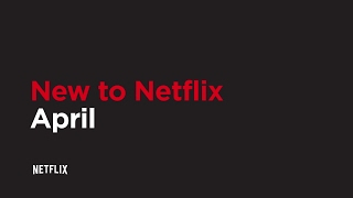 Download New to Netflix US | April | Netflix Video