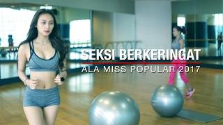 Download SEKSI BERKERINGAT + Bikin TAHAN LAMA ala Miss POPULAR 2017   Next Top Model Video