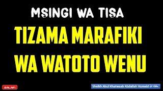 Download Mzazi Atizame Sana Marafiki wa Mtoto - Sheikh Abdallah Humeid حفظه الله Video