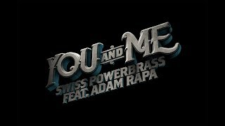 Download Swiss Powerbrass feat. Adam Rapa, «you and me» Video