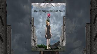 Download Life of Significant Soil Video