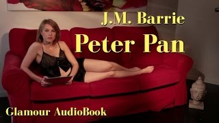 Download Glamour AudioBook : J.M. Barrie - Peter Pan Video