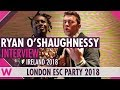 Ryan O'Shaughnessy (Ireland 2018) Interview | London Eurovision Party 2018