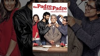 Download Un Padre No Tan Padre (From Dad to Worse) Video