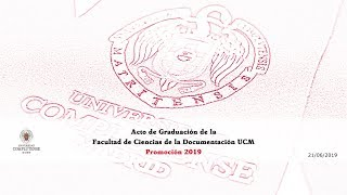 Download Acto de Graduación de la Facultad de Ciencias de la Documentación promoción 2019. UCM Video