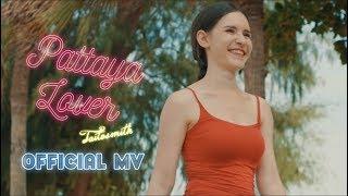 Download TaitosmitH - Pattaya Lover Video