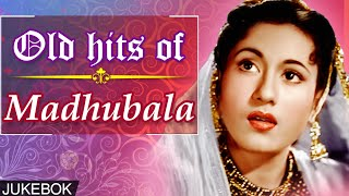 Old Hits Of Madhubala , Evergreen Hindi Songs , Jukebox Collection