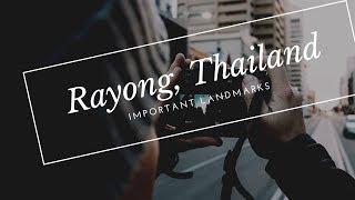 Download Rayong, Thailand: Important Landmarks You Need to Know Before You Visit Video