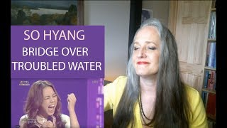 Download Voice Teacher Reaction to So Hyang | Bridge Over Troubled Water Video