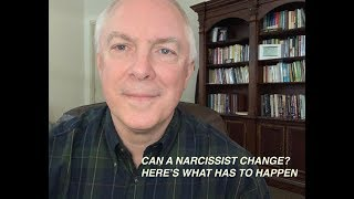 Download CAN A NARCISSIST CHANGE? HERE'S WHAT HAS TO HAPPEN Video
