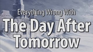 Download Everything Wrong With The Day After Tomorrow Video