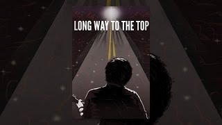 Download Long Way to the Top Video