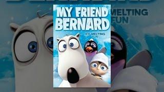 Download My Friend Bernard Video