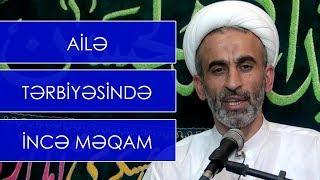 Download Hacı Əhliman Ailə tərbiyəsində incə məqam Video