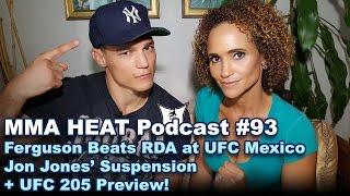 Download MMA H.E.A.T. Podcast #93: Ferguson Beats RDA at UFC Mexico, Jon Jones' Suspension + UFC 205 Preview! Video