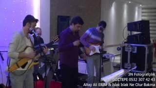 Download Altay Ali ERİM Grup Naturel & Islak Islak Ne Olur Bakma Öyle Video