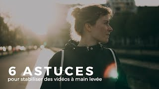 Download 6 ASTUCES pour STABILISER ses vidéos à MAIN LEVÉE Video