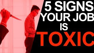 Download 5 Signs that Your Work Place is Toxic (And it's Time to Quit) Video
