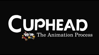Download Cuphead - The animation process Video